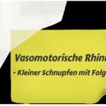 Vasomotorische Rhinitis – Kleiner Schnupfen mit Folgen