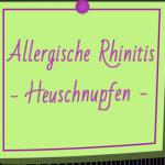 Allergische Rhinitis – Heuschnupfen
